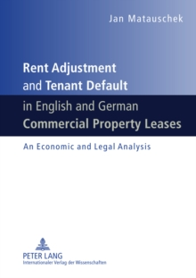 Rent Adjustment and Tenant Default in English and German Commercial Property Leases