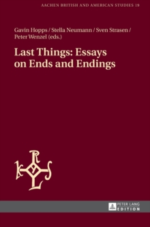 Last Things: Essays on Ends and Endings