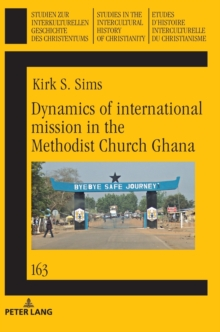 Image for Dynamics of international mission in the Methodist Church Ghana
