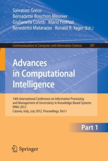 Image for Advances in Computational Intelligence, Part I : 14th International Conference on Information Processing and Management of Uncertainty in Knowledge-Based Systems, IPMU 2012, Catania, Italy, July 9 - 1