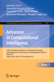 Image for Advances in Computational Intelligence, Part I: 14th International Conference on Information Processing and Management of Uncertainty in Knowledge-Based Systems, IPMU 2012, Catania, Italy, July 9 - 13, 2012. Proceedings, Part I