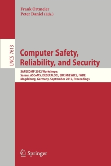 Image for Computer Safety, Reliability, and Security : SAFECOMP 2012 Workshops: Sassur, ASCoMS, DESEC4LCCI, ERCIM/EWICS, IWDE, Magdeburg, Germany, September 25-28, 2012, Proceedings