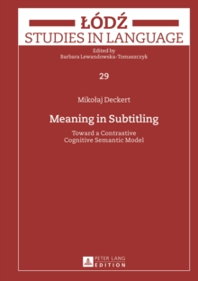Meaning in Subtitling: Toward a Contrastive Cognitive Semantic Model