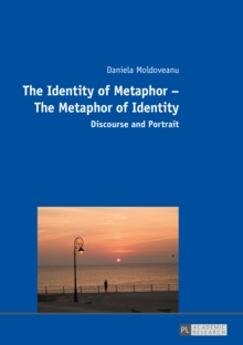 Image for The Identity of Metaphor - The Metaphor of Identity: Discourse and Portrait