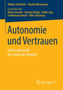Image for Autonomie und Vertrauen: Schlusselbegriffe der modernen Medizin