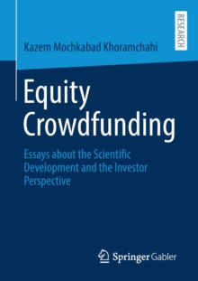 Image for Equity Crowdfunding : Essays about the Scientific Development and the Investor Perspective