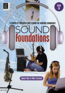 Image for Sound Foundations : A Source of Reference and a Guide for Aspiring Composers