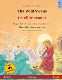 Image for The Wild Swans - De vilde svaner (English - Danish) : Bilingual children's book based on a fairy tale by Hans Christian Andersen, with audiobook for download