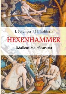 Image for Malleus Maleficarum, das ist : Der Hexenhammer.