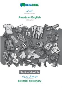 Image for BABADADA black-and-white, Kurdish Sorani (in arabic script) - American English, visual dictionary (in arabic script) - pictorial dictionary : Kurdish Sorani (in arabic script) - US English, visual dic