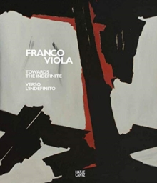 Franco Viola: Towards the Indefinite / Verso l'Indefinito (bilingual)