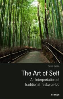 Image for The Art of Self : An Interpretation of Traditional Taekwon-Do