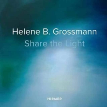 Image for Helene B. Grossmann - share the light