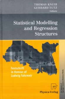 Statistical Modelling and Regression Structures: Festschrift in Honour of Ludwig Fahrmeir