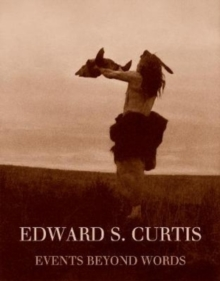 Image for Edward S. Curtis  : events beyond words