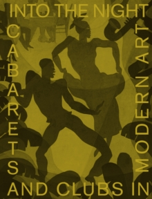 Image for Into the night  : cabarets and clubs in modern art