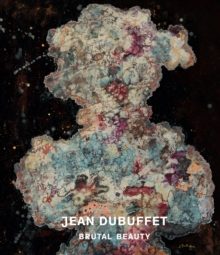 Image for Jean Dubuffet  : brutal beauty