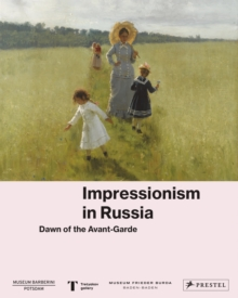 Image for Impressionism in Russia  : dawn of the avant-garde