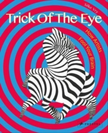 Image for Trick of the eye  : how artists fool your brain