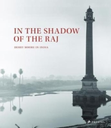 Image for In the shadow of the Raj  : Derry Moore's Indian photographs