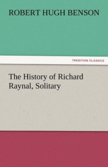 Image for The History of Richard Raynal, Solitary