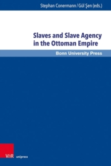 Image for Slaves and Slave Agency in the Ottoman Empire