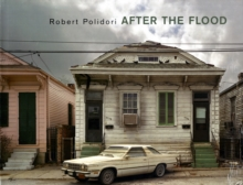 Image for Robert Polidori : After the Flood