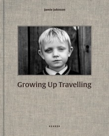 Image for Growing Up Travelling : The Inside World of the Irish Traveller Children