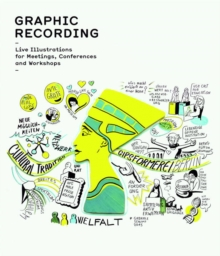 Image for Graphic recording  : live illustrations for meetings, conferences and workshops