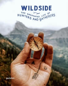 Image for Wildside : The Enchanted Life of Hunters and Gatherers