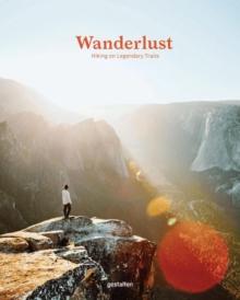 Image for Wanderlust : Hiking on Legendary Trails
