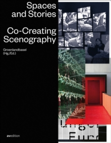 Image for Spaces and Stories : Co-Creating Scenography