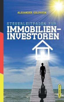 Image for Steuerleitfaden fur Immobilieninvestoren : Der ultimative Steuerratgeber fur Privatinvestitionen in Wohnimmobilien