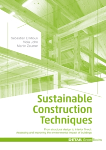 Image for Sustainable Construction Techniques : From structural design to interior fit-out: Assessing and improving the environmental impact of buildings