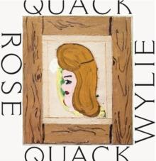 Image for Rose Wylie - Quack, quack