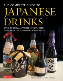 Image for The complete guide to Japanese drinks  : sake, shochu, Japanese whisky, beer, wine, cocktails and other beverages