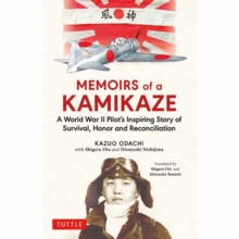 Image for Memoirs of a kamikaze  : a World War II pilot's story of survival, honor and reconciliation