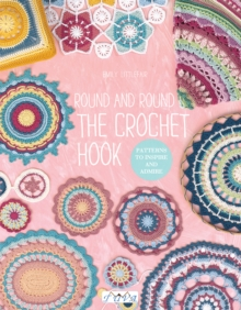 Image for Round and round the crochet hook  : patterns to inspire and admire