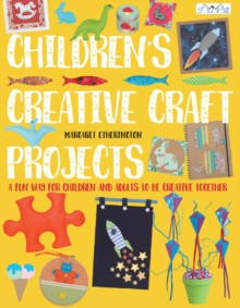 Image for Children's creative craft projects  : a fun way for children and adults to be creative together