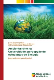 Image for Ambientalismo na Universidade : percepcao de estudantes de Biologia