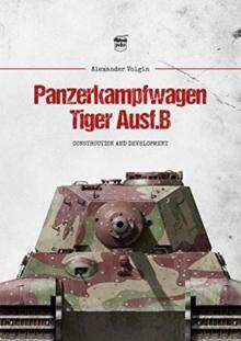 Image for Panzerkampfwagen Tiger Ausf.B : Construction and Development