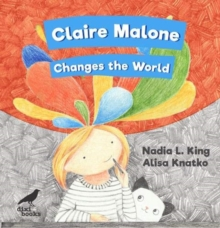 Image for Claire Malone changes the world