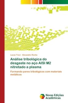 Image for Analise tribologica do desgaste no aco AISI M2 nitretado a plasma
