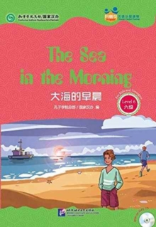 Image for The Sea in the Morning (for Teenagers) - Friends Chinese Graded Readers (Level 6)