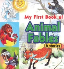 Image for My First Book of Animal Fables : 6 Stories