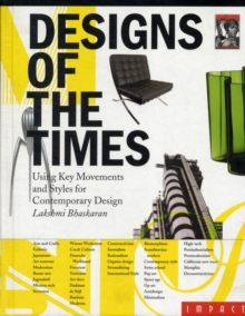 Image for Designs of the times  : using key movements and styles for contemporary design