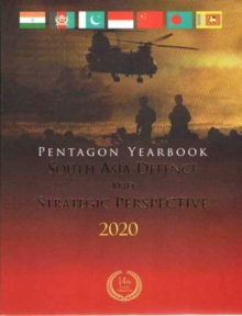 Image for Pentagon Yearbook 2020 : South Asia Defence and Strategic Perspective