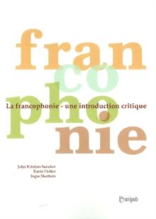 Image for La francophonie  : une introduction critique