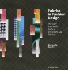 Image for Fabrics in fashion design  : the way successful fashion designers use fabrics