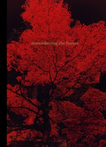 Image for Remembering the future